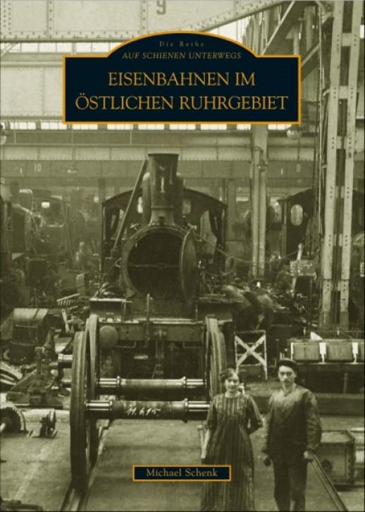 Eisenbahnen im östlichen Ruhrgebiet. Michael Schenk
