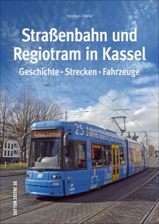 Die Straßenbahn in Kassel. Mit Herkulesbahn und RegioTram. Stephan Lücke
