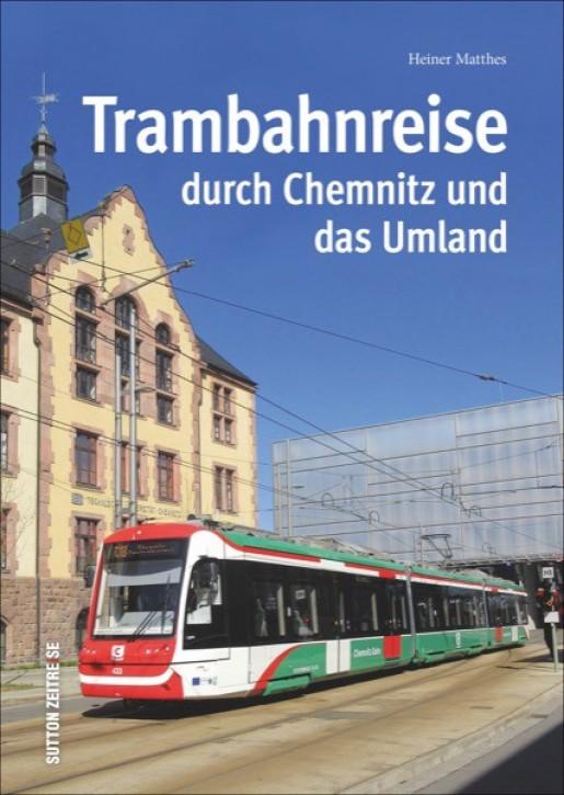 Trambahnreise durch Chemnitz und das Umland. Heiner Matthes