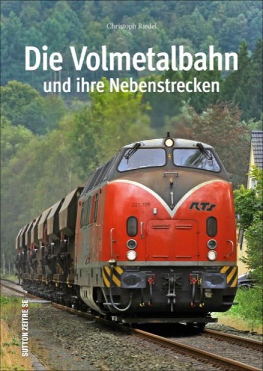 Die Volmetalbahn und ihre Nebenstrecken. Christoph Riedel