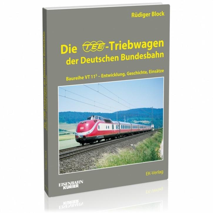 Die TEE-Triebwagen der Deutschen Bundesbahn. Baureihe VT 11.5 - Entwicklung, Geschichte, Einsätze. Rüdiger Block