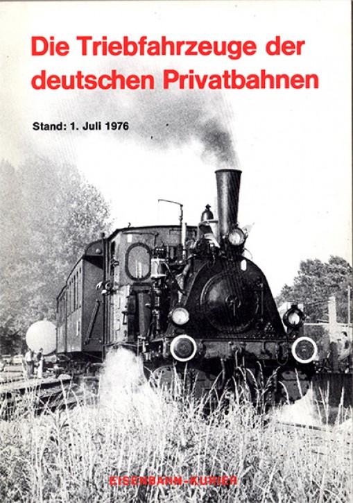 Antiquariat: Die Triebfahrzeuge der deutschen Privatbahnen Stand: 1. Juli 1976