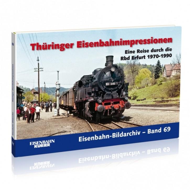 Eisenbahn-Bildarchiv Band 69: Thüringer Eisenbahnimpressionen. Eine Reise durch die Rbd Erfurt 1970-1990