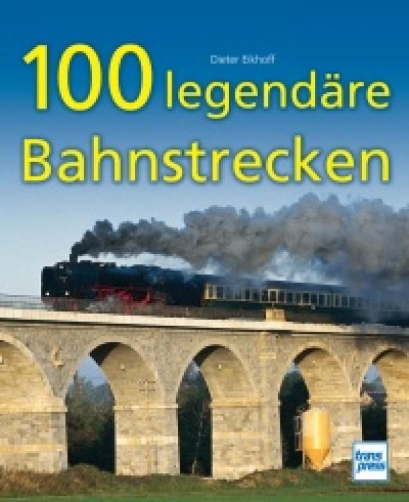 100 legendäre Bahnstrecken. Dieter Eikhoff
