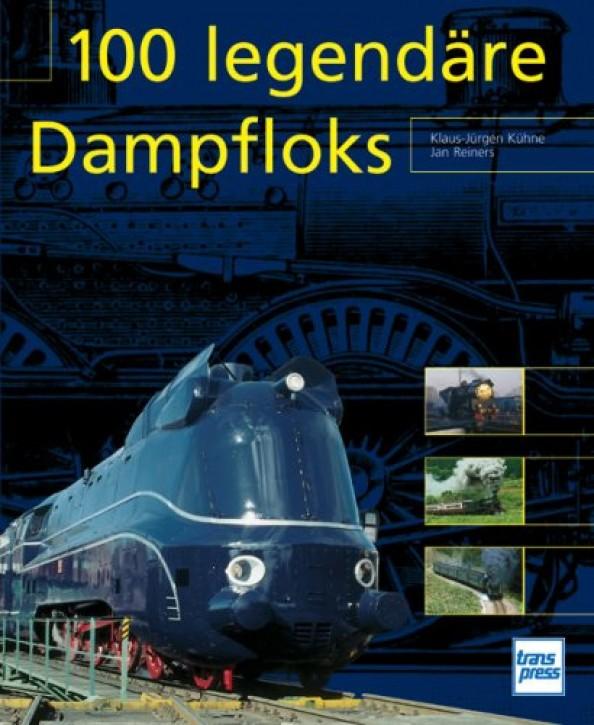 Antiquariat: 100 legendäre Dampfloks. Klaus-Jürgen Kühne & Jan Reiners
