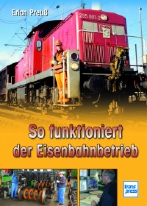 So funktioniert der Eisenbahnbetrieb. Erich Preuß