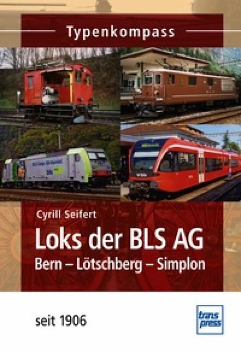 Loks der BLS AG - Bern-Lötschberg-Simplon - seit 1906. Cyrill Seifert