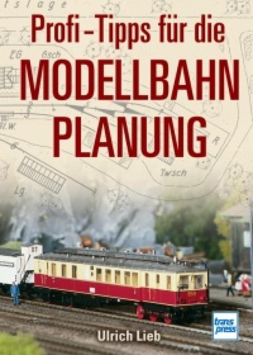 Profi-Tipps für die Modellbahn-Planung. Ulrich Lieb