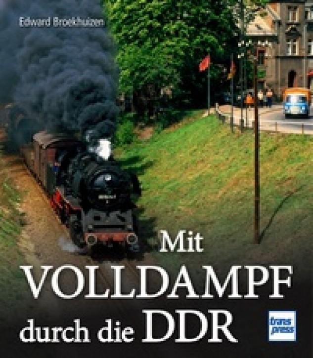 Mit Volldampf durch die DDR. Edward Broekhuizen