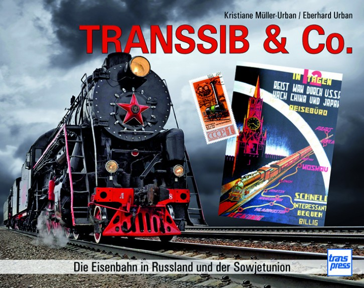 Transsib & Co. Die Eisenbahn in Russland und der Sowjetunion. Eberhard Urban & Kristiane Müller-Urban