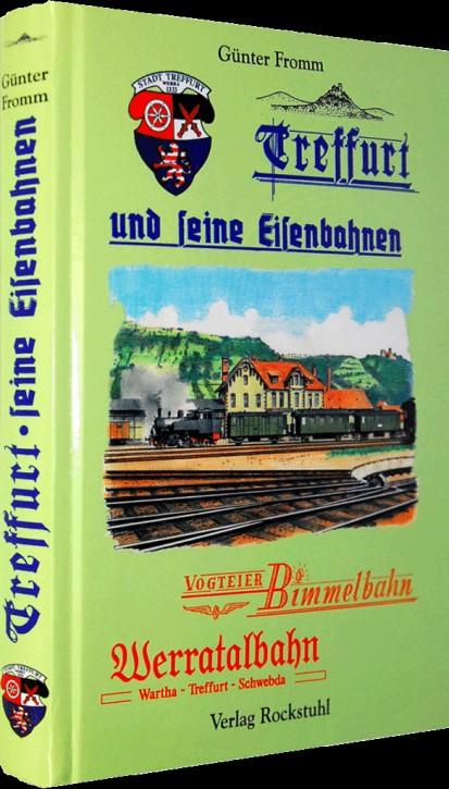 Treffurt und seine Eisenbahnen. Vogteier Bimmelbahn. Werratalbahn Wartha - Treffurt - Schwebda. Günter Fromm