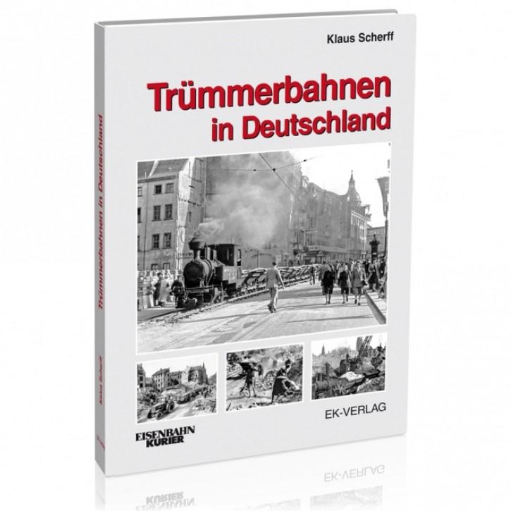 Trümmerbahnen in Deutschland. Klaus Scherff