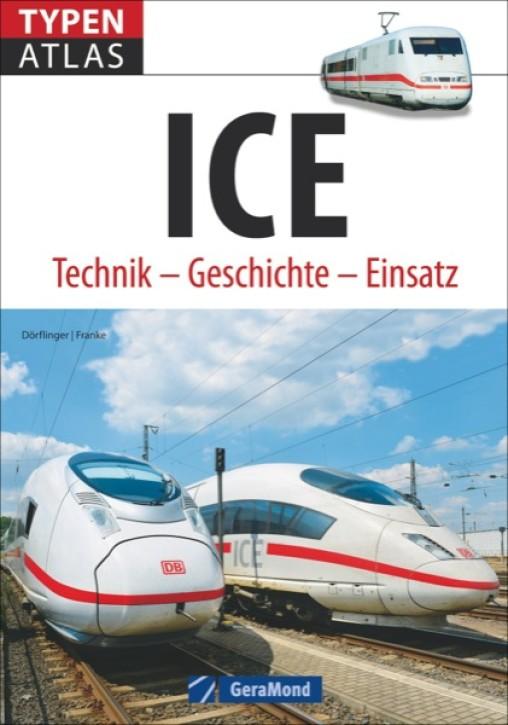 Typenatlas ICE. Technik Geschichte Einsatz. Michael Dörflinger & Claudia Franke