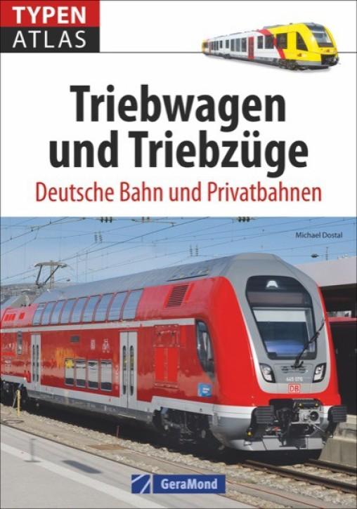 Typenatlas Triebwagen und Triebzüge. Deutsche Bahn und Privatbahnen. Michael Dostal