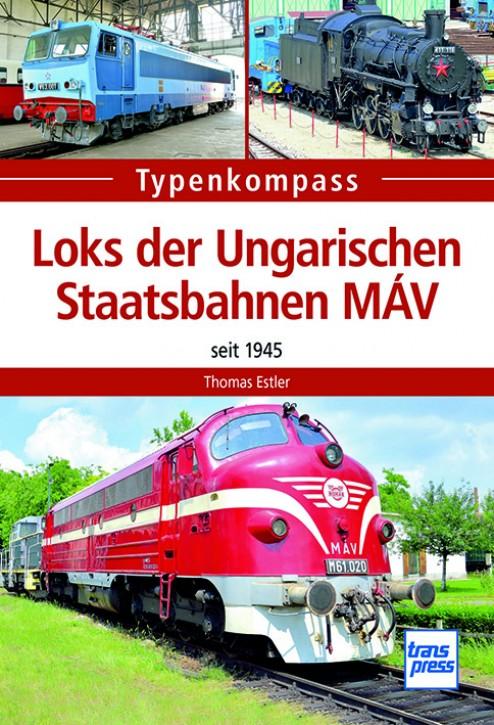 Typenkompass Loks der Ungarischen Staatsbahnen MÀV seit 1945. Thomas Estler