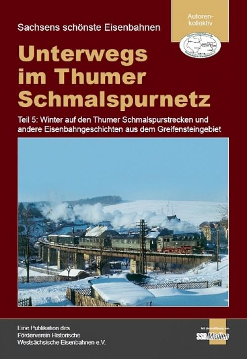 Unterwegs im Thumer Schmalspurnetz Teil 5: Winterbetrieb auf den Thumer Schmalspurstrecken und andere Eisenbahngeschichten aus dem Greifensteingebiet