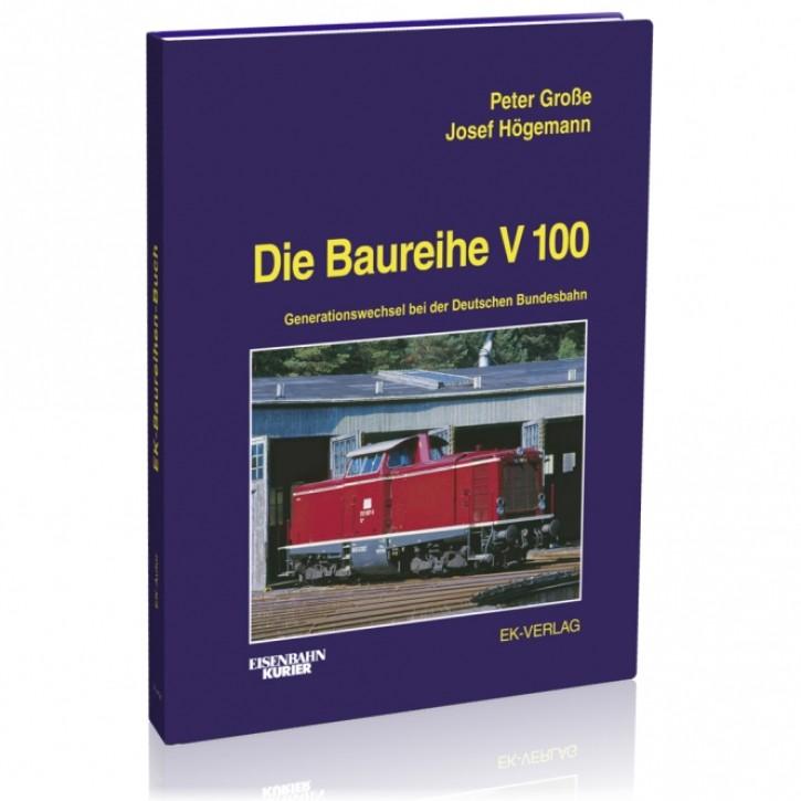 Die Baureihe V 100. Generationenwechsel bei der Deutschen Bundesbahn. Peter Große & Josef Högemann