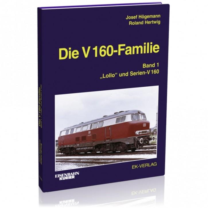 """Die V 160-Familie Band 1: """"Lollo"""" und Serien-V 160. Josef Högemann & Roland Hertwig"""