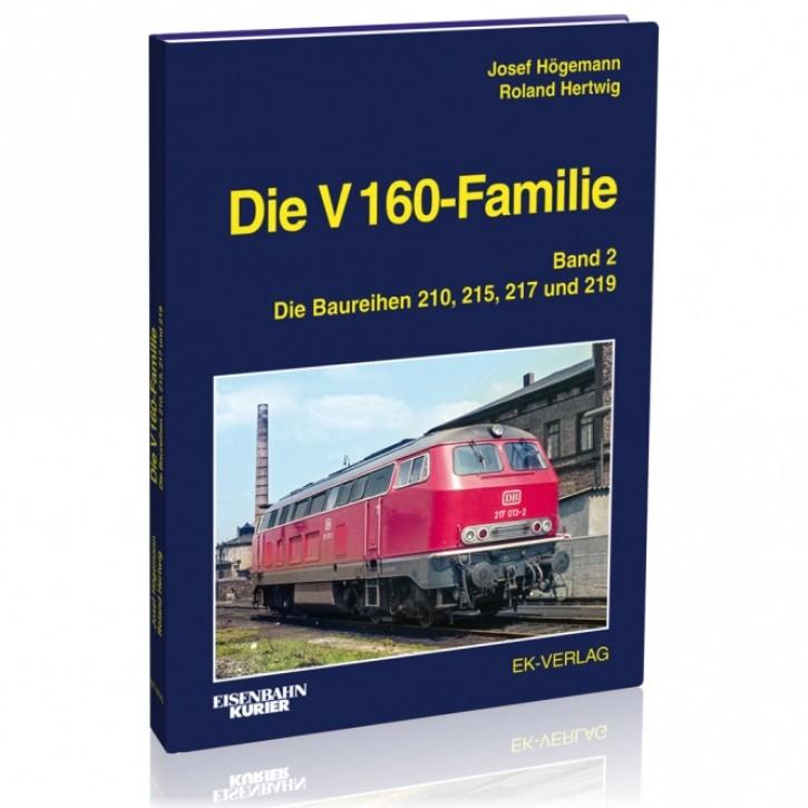Die V 160-Familie Band 2: Die Baureihen 210, 215, 217, 219. Josef Högemann, Roland Hertwig & Peter Große