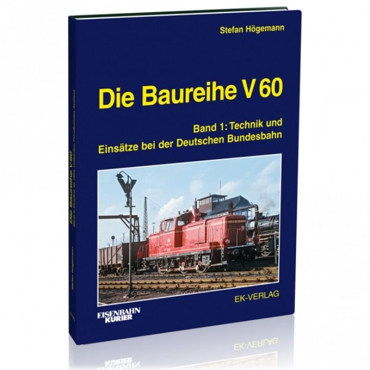 Die Baureihe V 60 Band 1: Technik und Einsätze bei der Deutschen Bundesbahn. Stefan Högemann
