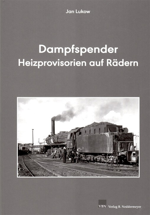 Dampfspender - Heizprovisorien auf Rädern. Jan Lukow