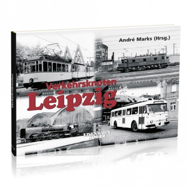 Verkehrsknoten Leipzig. Andre Marks (Hrsg.)