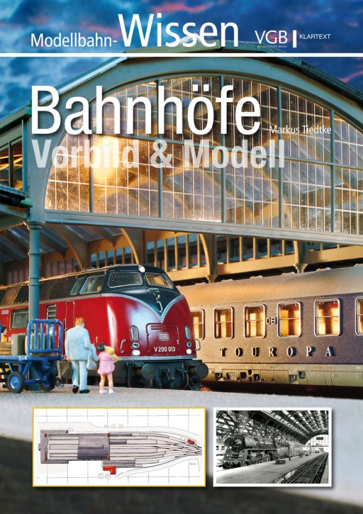 Bahnhöfe. Vorbild & Modell. Markus Tiedke
