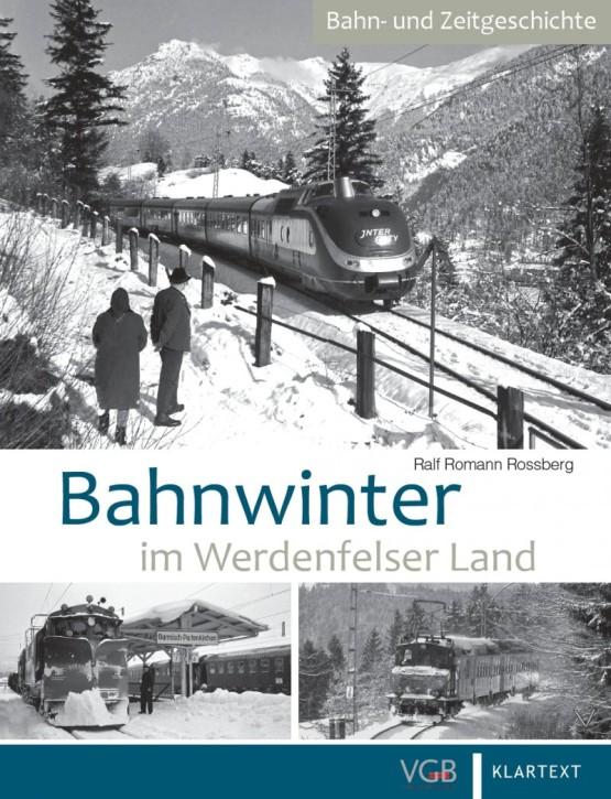 Bahnwinter im Werdenfelser Land. Ralf Roman Rossberg