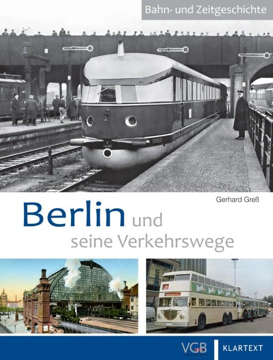 Berlin und seine Verkehrswege. Gerhard Greß