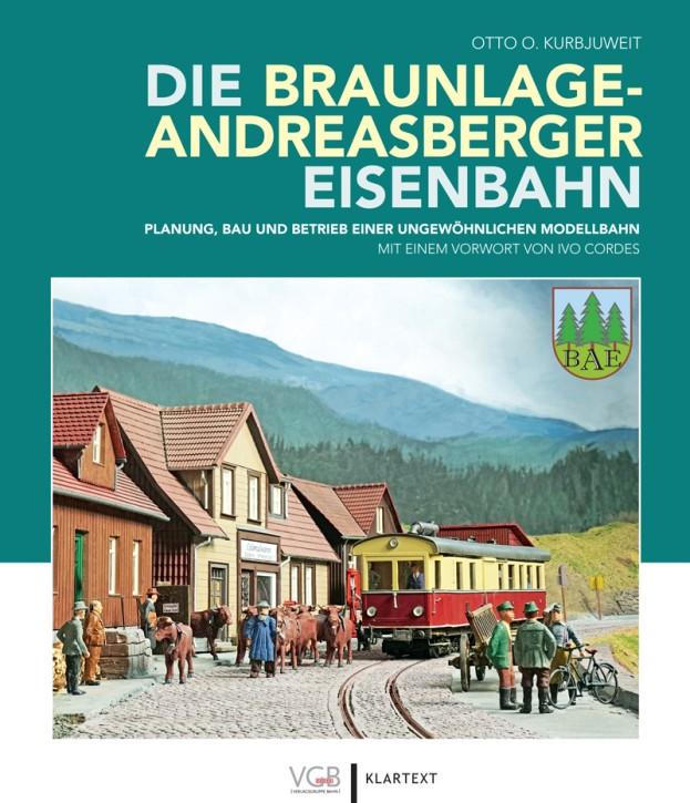 Die Braunlage-Andreasberger Eisenbahn. Planung, Bau und Betrieb einer ungewöhnlichen Modellbahn