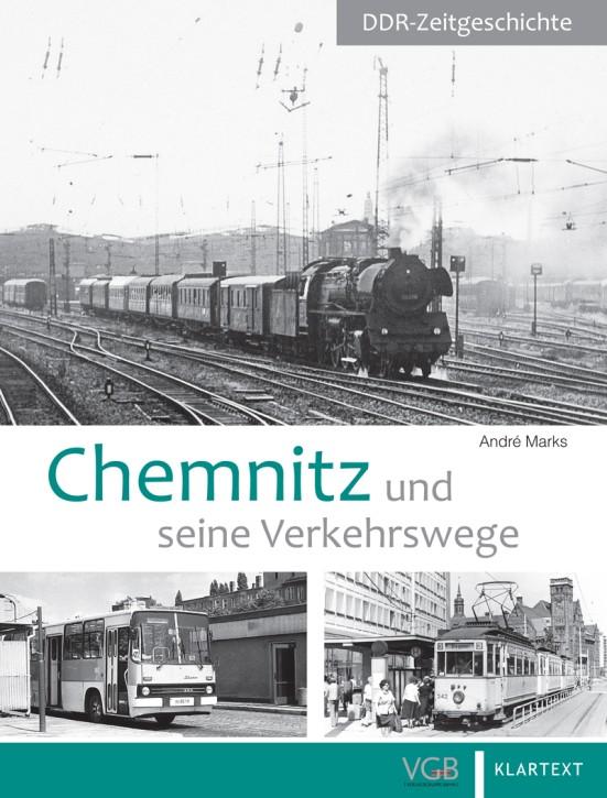 DDR-Zeitgeschichte. Chemnitz und seine Verkehrswege. André Marks