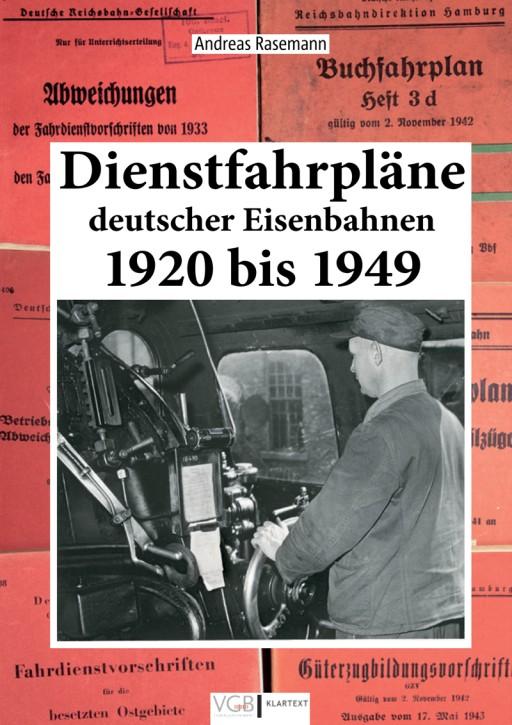 Dienstfahrpläne deutscher Eisenbahnen 1920 bis 1949. Andreas Rasemann