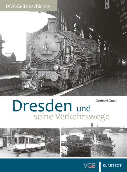 Dresden und seine Verkehrswege. Gerhard Greß