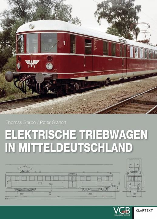 Elektrische Triebwagen in Mitteldeutschland. Thomas Borbe & Peter Glanert