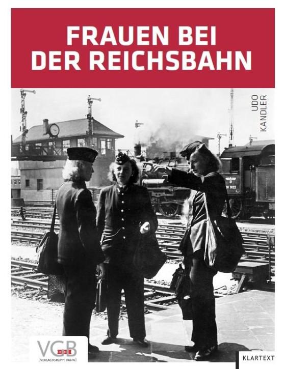 Frauen bei der Reichsbahn. Udo Kandler