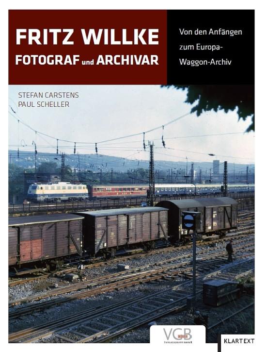 Fritz Willke Fotograf und Archivar. Von den Anfängen zum Europa-Waggon-Archiv. Stefan Carstens & Paul Scheller