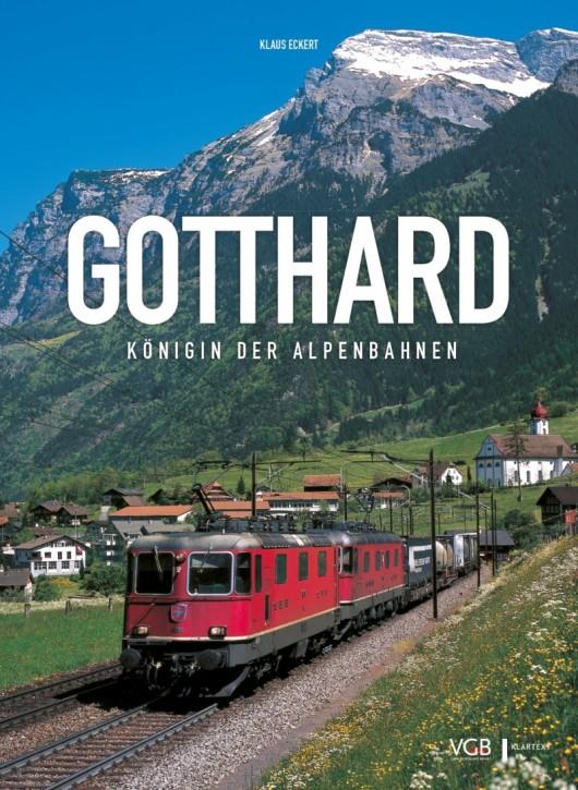 Gotthard. Königin der Alpenbahnen. Klaus Eckert