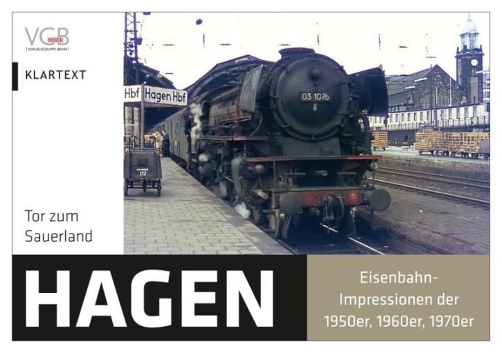 Hagen - Tor zum Sauerland. Eisenbahn-Impressionen der 50er-, 60er- und 70er-Jahre