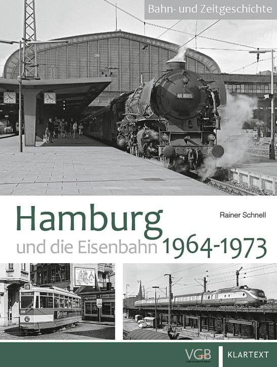 Hamburg und die Eisenbahn 1964-1973. Rainer Schnell