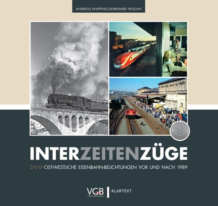 Interzeitenzüge. Ost-westliche Eisenbahn-Belichtungen vor und nach 1989. Andreas Knipping und Burkhard Wollny