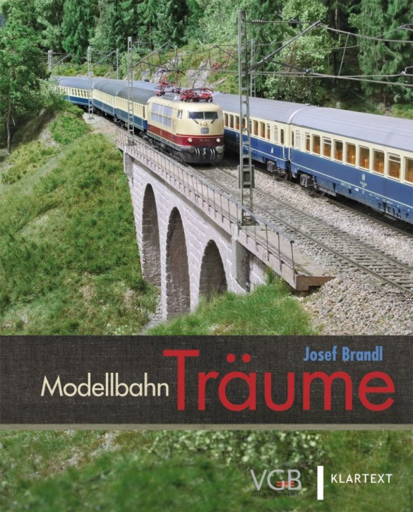 Modellbahn Träume. Josef Brandl