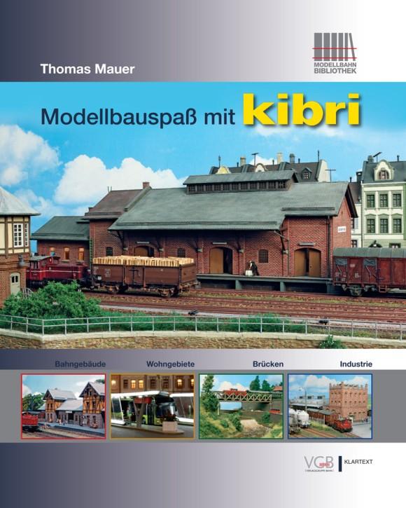 Modellbauspaß mit kibri. Bahngebäude - Wohngebiete - Brücken - Industrie. Thomas Maurer