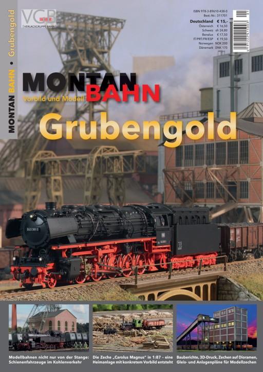 Montan+Bahn – Vorbild und Modell: Grubengold