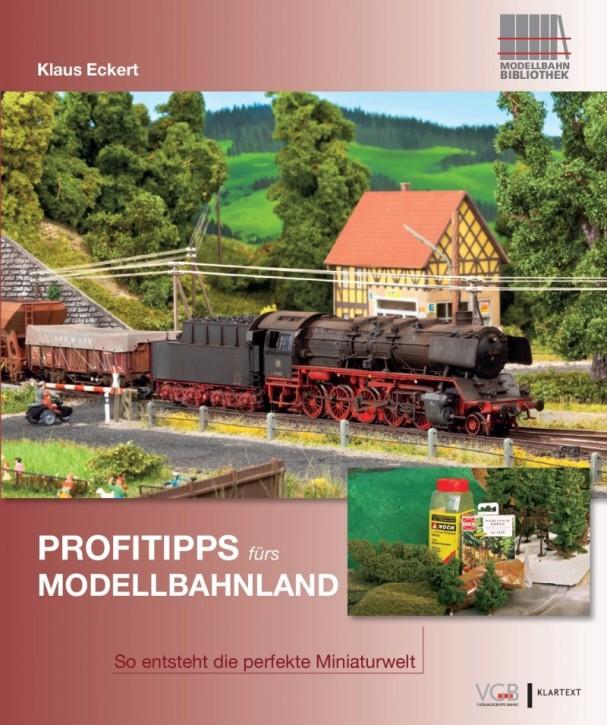 Profitipps fürs Modellbahnland. So entsteht die perfekte Miniaturwelt. Klaus Eckert