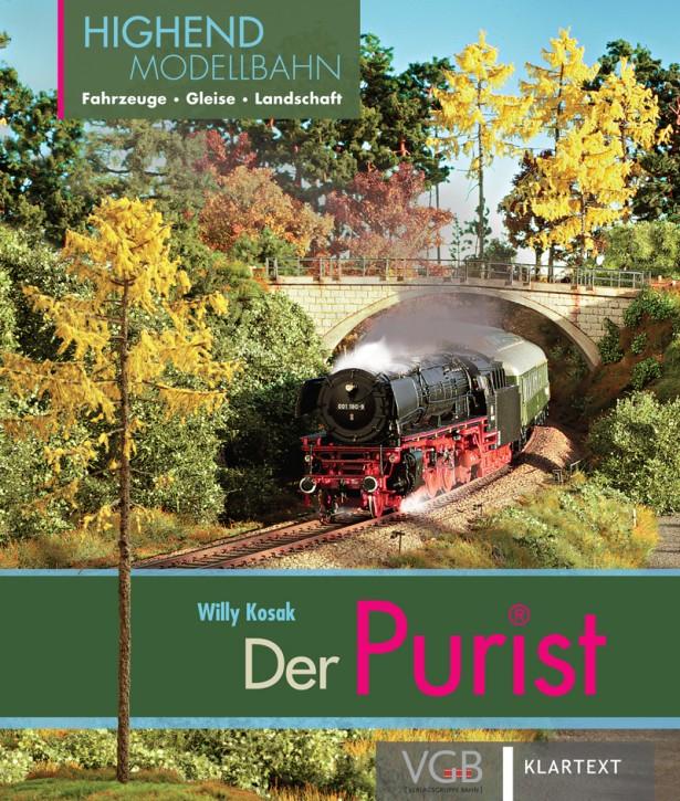 Der Purist. Highend Modellbahn. Fahrzeuge, Gleise, Landschaft. Willy Kosak