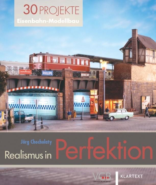 Realismus in Perfektion. 30 Projekte Eisenbahn-Modellbau. Jörg Chocholaty