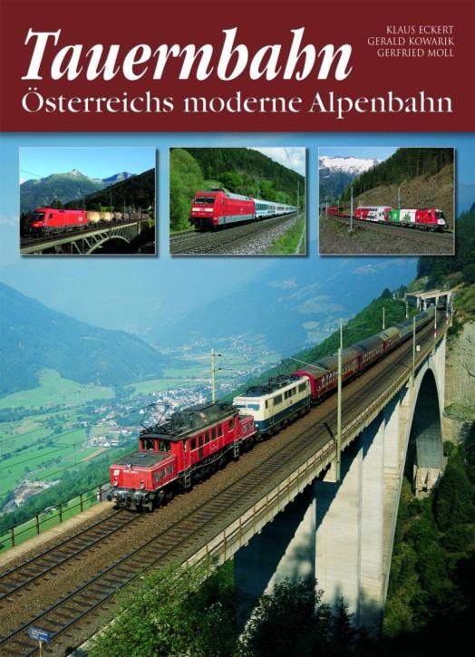 Tauernbahn. Österreichs moderne Alpenbahn. Klaus Eckert, Gerald Kowarik und Gerfried Moll