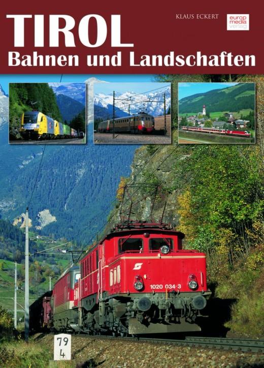 Tirol - Bahnen und Landschaften. Klaus Eckert