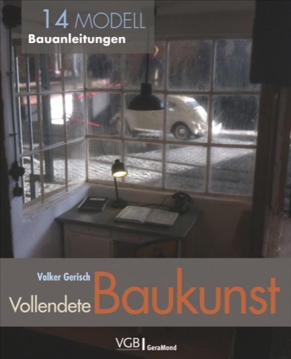 Vollendete Baukunst. 14 Modell-Bauanleitungen. Volker Gerisch