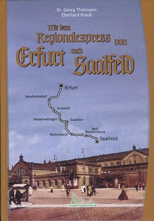 Mit dem Regionalexpress von Erfurt nach Saalfeld. Georg Thielmann & Eberhard Krauß